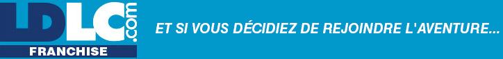 Franchise LDLC - Et si vous décidiez de rejoindre l'aventure